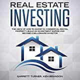 img - for Real Estate Investing: The ABCs of How to Invest in Commercial Rental Property, Build an Investment Empire and Become a Millionaire Investor book / textbook / text book