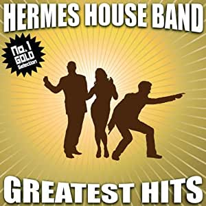 Hermes house band no 1 gold selection greatest h by for House music 2005