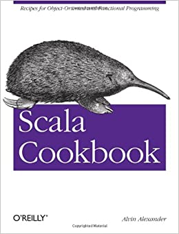 Scala Cookbook: Recipes For Object-oriented And Functional Programming por Alvin Alexander epub