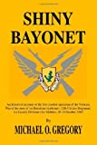 img - for Shiny Bayonet by Michael O. Gregory (2005-05-27) book / textbook / text book