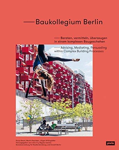 Baukollegium Berlin: Beraten, vermitteln, überzeugen in einem komplexen Baugeschehen (Englisch) Gebundenes Buch – 1. Oktober 2016 Regula Lüscher Sonja Beeck Martin Peschken Jürgen Willinghöfer