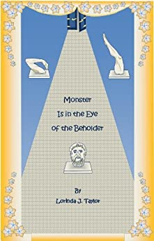 Monster Is in the Eye of the Beholder by [Taylor, Lorinda J.]