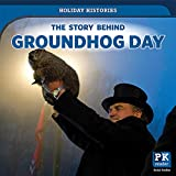 img - for The Story Behind Groundhog Day (Holiday Histories) book / textbook / text book