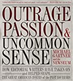 Outrage, Passion, and Uncommon Sense, Michael Gartner and Newseum, 0792241975