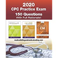CPC Practice Exam 2020: Includes 150 practice questions, answers with full rationale, exam study guide and the official proctor-to-examinee instructions