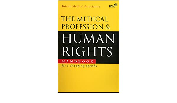 The Medical Profession and Human Rights: Handbook for a ...