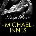 Stop the Press: An Inspector Appleby novel | Michael Innes