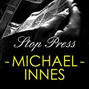 Stop the Press: An Inspector Appleby novel | Michael Innes