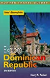 Explore the Dominican Republic, Harry S. Pariser, 155650814X