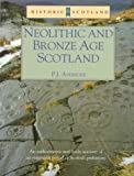 Neolithic and Bronze Age Scotland, P. J. Ashmore, 0713475315