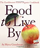 Food to Live By, Myra Goodman and Linda Holland, 0761138994