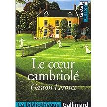 COEUR CAMBRIOLÉ (LE)