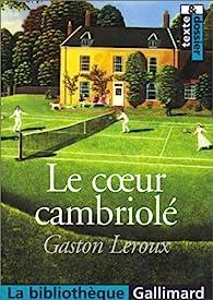 Le Coeur cambriolé par Gaston Leroux