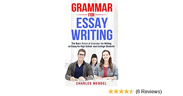 grammar for essay writing the basic rules of grammar for writing an  buy for others