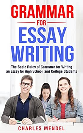 grammar for essay writing the basic rules of grammar for writing an  buying options