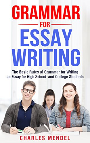 Essay About High School  Proposal Essay Format also Analytical Essay Thesis Example Grammar For Essay Writing The Basic Rules Of Grammar For Writing An Essay  For High School And College Students Writing Skills English Grammar  Health And Wellness Essay