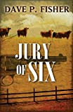 Jury of Six, Dave P. Fisher, 1432827979
