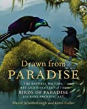 Drawn from Paradise, David Attenborough and Errol Fuller, 0062234684