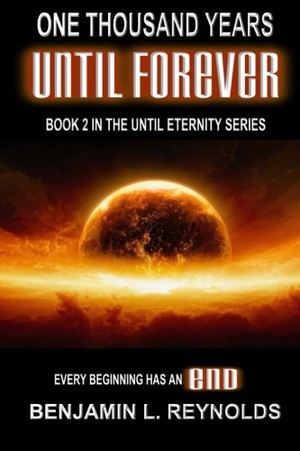 One Thousand Years Until Forever (Until Eternity) (Volume 2) PDF
