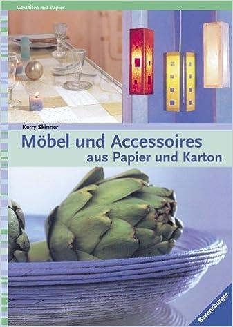 Schon Möbel Und Accessoires Aus Papier Und Karton.: Kerry Skinner: 9783332013160:  Amazon.com: Books
