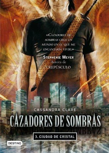 Cazadores de Sombras 3. Ciudad de Cristal by Cassandra Clare (2010-08-02)