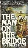The Man on the Bridge, Ian S. Black, 0515044164