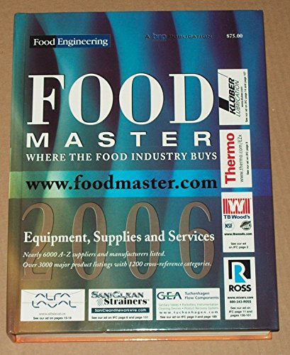 Download Food Master, Where the Food Industry Buys, Food Engineering & Prepared Foods. Nearly 6000 A-z Suppliers and Manufacturers Listed. Over 3000 Major Products Listings with 1200 Cross-reference Categories. Ingredients and R&D Services. (Food Engineering & Prepared Foods, 2006) ebook
