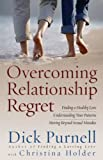 Overcoming Relationship Regret, Dick Purnell, 0736915087