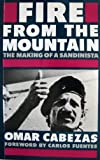 Front cover for the book Fire from the Mountain: The Making of a Sandinista by Omar Cabezas
