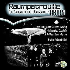 Raumpatrouille ORION. Die sieben Abenteuer des Raumschiffs ORION Hörspiel