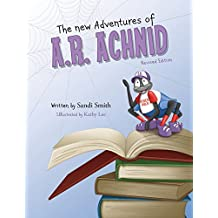 The New Adventures of A.R. Achnid (Revised Edition)