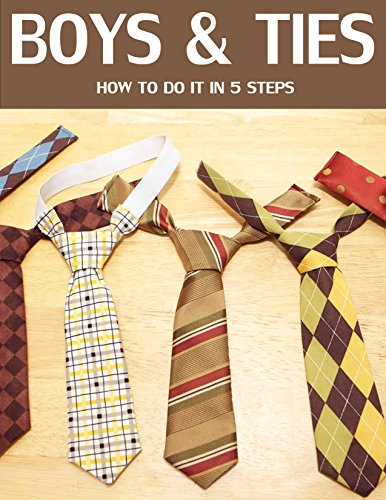 BOYS & TIES : How To Do It In Five Steps