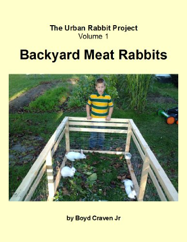 Backyard Meat Rabbits (The Urban Rabbit Project Book 1)