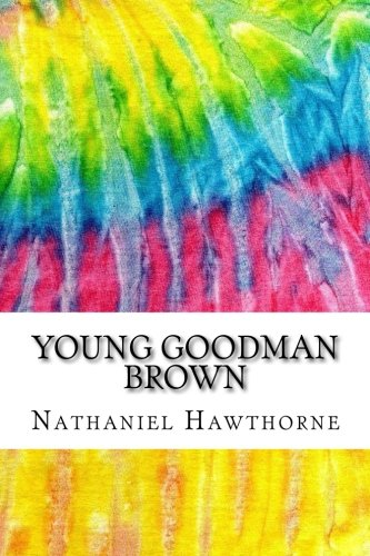 Young Goodman Brown: Includes MLA Style Citations for Scholarly Secondary Sources, Peer-Reviewed Journal Articles and Critical Essays (Squid Ink Classics)