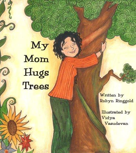 Read Online My Mom Hugs Trees PDF