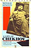 A Life of Chekhov, Ronald Hingley, 0192852000
