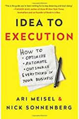 Idea to Execution: How to Optimize, Automate, and Outsource Everything in Your Business Paperback