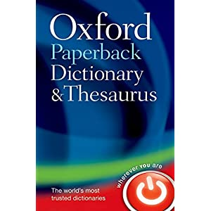 Oxford Paperback Dictionary & ThesaurusPaperback – 11 Jun. 2009