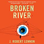 Broken River | J. Robert Lennon
