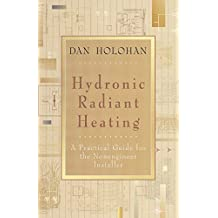 Hydronic Radiant Heating: A Practical Guide for the Nonengineer Installer
