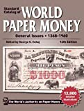 Standard Catalog of World Paper Money General Issues - 1368-1960 (Standard Catlog of World Paper Money 14th Edition: General Issues)