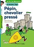 """Afficher """"Pépin, chevalier pressé"""""""