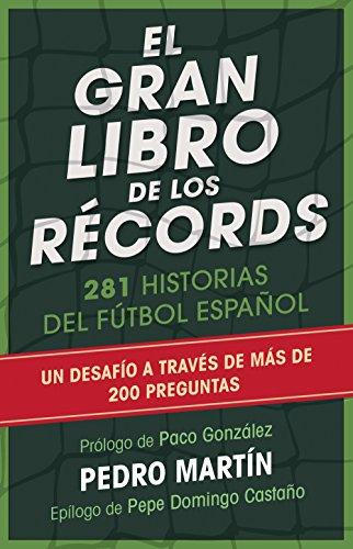 El gran libro de los récords: 200 historias del fútbol español de Pedro Martín