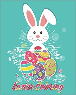 Easter Coloring Book For Kids Of All Ages With Extra Activity Pages Wordsearch Maze Spot The Difference We Love 9781544739199 Amazon