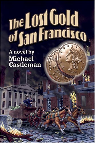 The Lost Gold of San Francisco by Michael Castleman (2015-02-25)