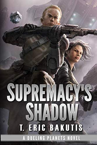 (Supremacy's Shadow (Dueling Planets) (Volume 1))