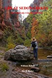 Great Sedona Hikes Revised 4th Color Edition: Fourth Color Edition (Great Sedona Hikes Color Edition) (Volume 4)