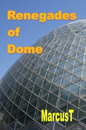 Renegades of Dome: The Legend of Kallie (The Sagas of Dome) (Volume 1) PDF