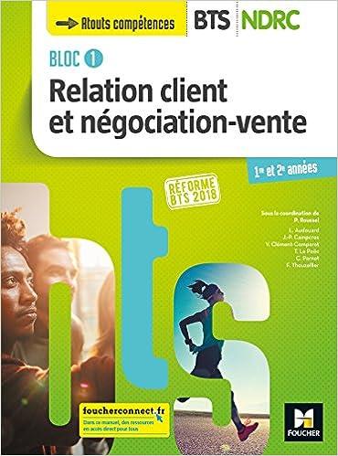 Bloc 1 Relation client et négociation-vente - BTS NDRC 1&2 - Éd 2018 - Manuel