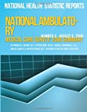 National Ambulatory Medical Care Survey: 2006 Summary, Donald Cherry, 1493590731